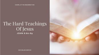 The Hard Teachings Of Jesus: 1 - 2 May 2021