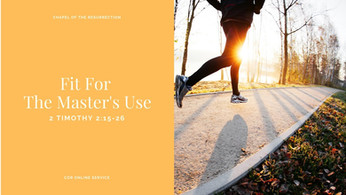 Fit For The Master's Use: 24 - 25 April 2021