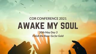 COR Awake My Soul Conference (Day 3)