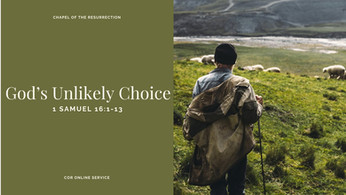 God's Unlikely Choice: 19 - 20 June 2021