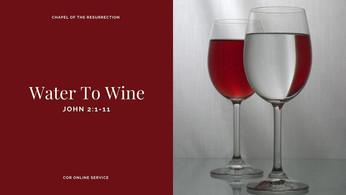 Water To Wine: 23 - 24 January 2021
