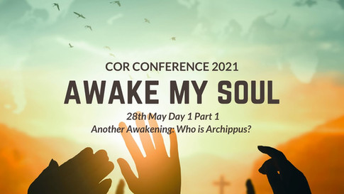 COR Awake My Soul Conference (Day 1 Part 1)