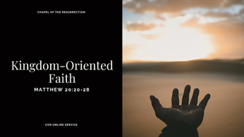 Kingdom-Oriented Faith: 24 - 25 July 2021