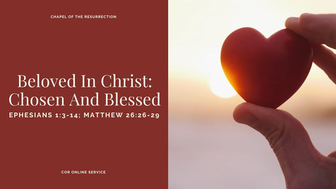 Beloved In Christ: Chosen And Blessed: 20 - 21 February 2021
