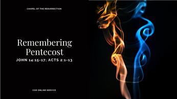 Remembering Pentecost: 22 - 23 May 2021