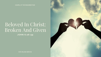 Beloved In Christ: Broken And Given: 13 - 14 March 2021