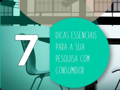 As 7 dicas essenciais para sua pesquisa com consumidor