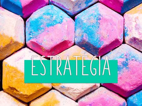 Estratégia. A força que impulsiona, dá foco e constrói um caminho para o futuro.
