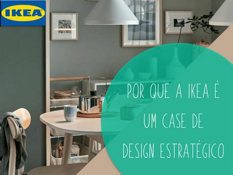 Conheça as 6 razões que fazem da Ikea um case de Design Estratégico.