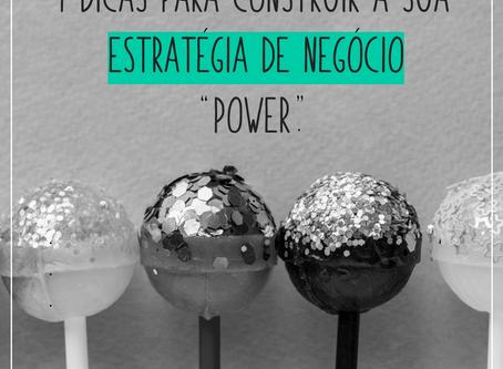 """9 Dicas para construir a sua estratégia de negócio """"power""""."""