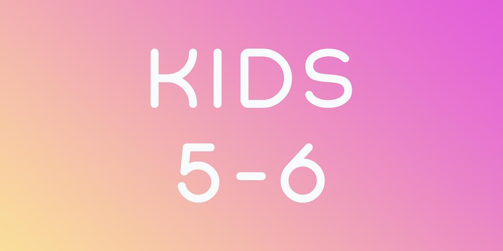 Kids 5 - 6