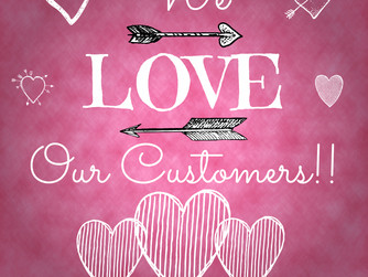 We Love Our Customers, and They Love Us Right Back!
