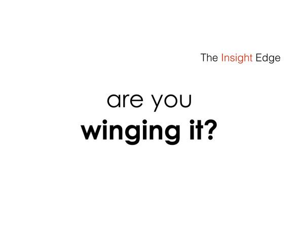 On winging it