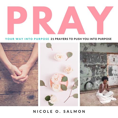 21 Prayers to Push You Into Purpose