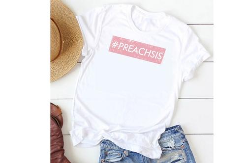 #PREACHSIS T-Shirt