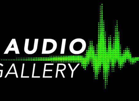 NEW AUDIO GALLERY ONLINE!