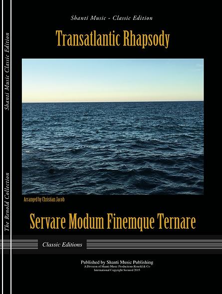 Transatlantic Rhapsody - Servare Modum Finemque Ternare