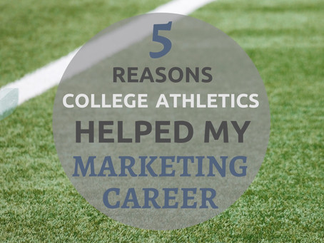 Five Reasons College Athletics Helped Propel My Marketing Career