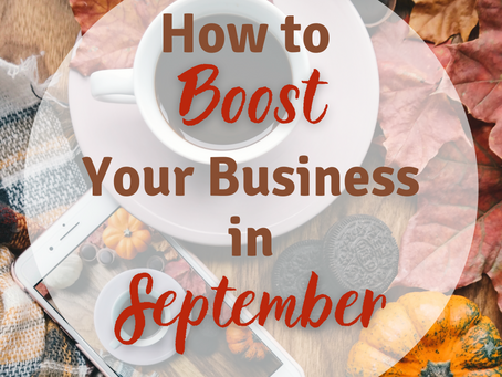 How To Boost Your Business in September