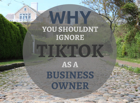 5 Reasons You Shouldn't Ignore TikTok as a Business Owner