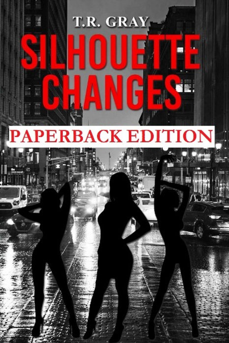 Silhouette Changes [Paperback] By  T. R. Gray