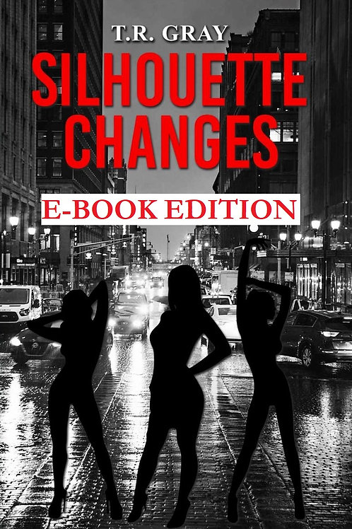 Silhouette Changes [E-Book] By T. R. Gray