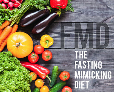 The Fasting Mimicking Diet (FMD)