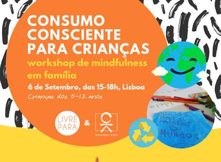 Workshop: Consumo Consciente para Crianças & Famílias