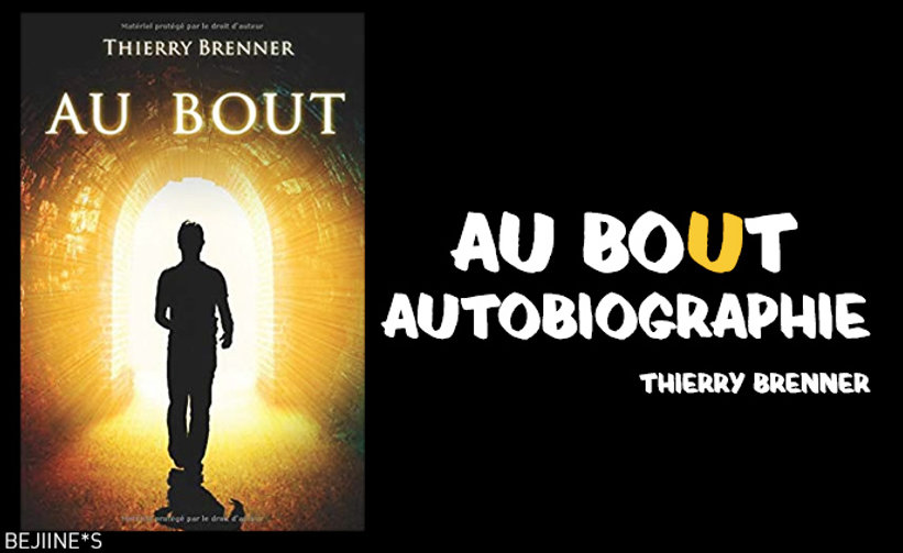 au bout Thierry Brenner bejiines livre .