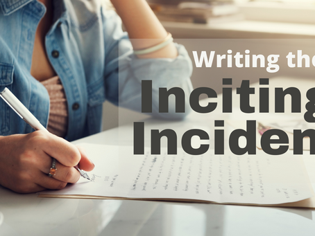 Writing the Inciting Incident