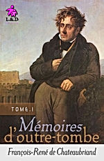 Mémoires d'Outre-tombe (Tome I)