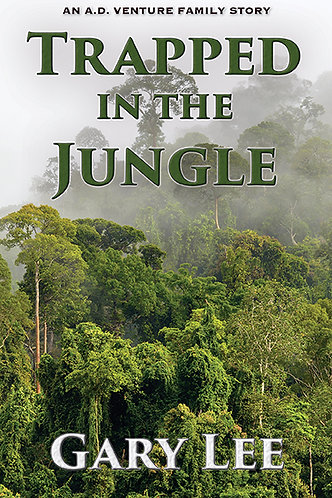 Trapped in the Jungle: An A.D. Venture Family Story