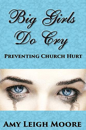 Big Girls Do Cry: Preventing Church Hurt