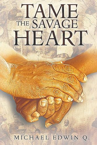 Tame the Savage Heart