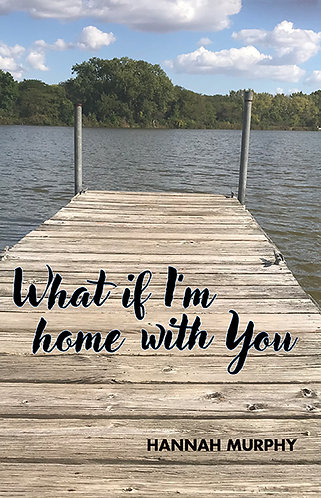 What If I'm Home With You