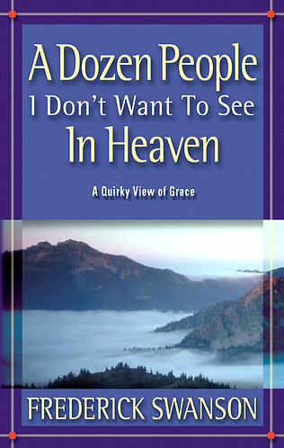 A Dozen People I Don't Want to see in Heaven
