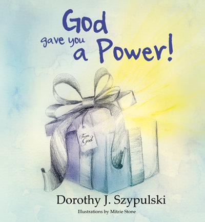 God Gave You a Power