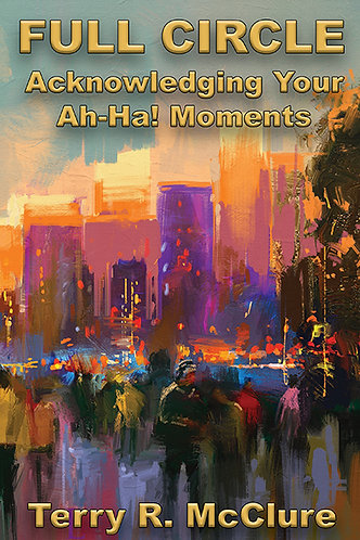 Full Circle: Acknowledging Your AH-HA! Moments