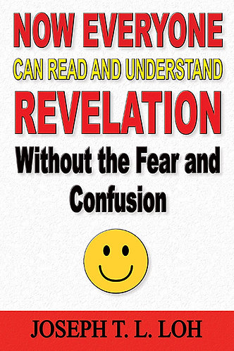 Now Everyone Can Read And Understand REVELATION Without the Fear and Confusion