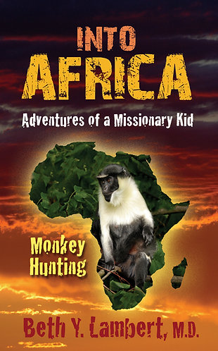 INTO AFRICA, Adventures of a Missionary Kid:Monkey Hunting