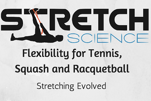 Coming Soon! Flexibility for Tennis, Squash and Racquetball