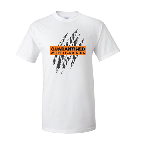 Quarantined with Tiger King Tee