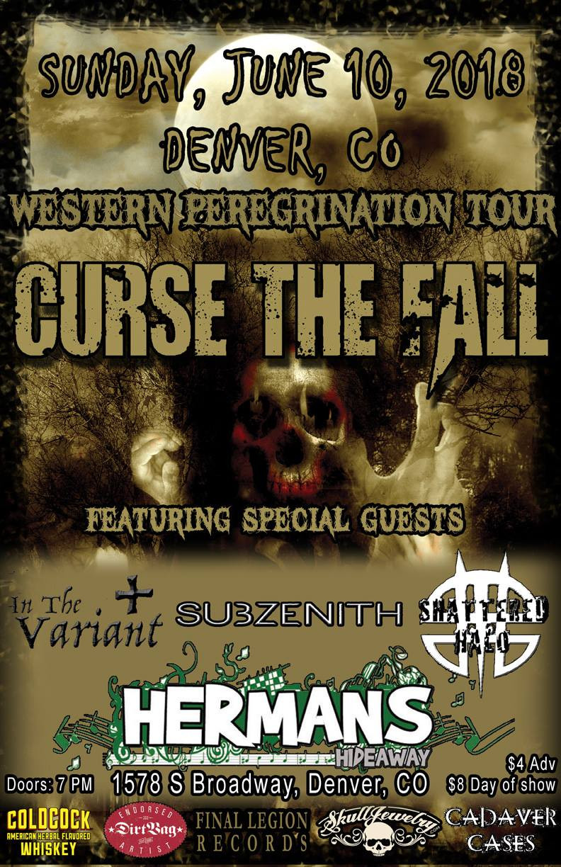 Oklahoma City's very own Curse the Fall presents the WESTERN PEREGRINATION TOUR 2018  Curse the Fall Shattered Halo In The Variant Subzenith  $4 Advance $8 Day of Show