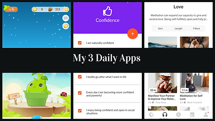 My 3 daily apps Insight Timer My Affirmations Plant Nanny