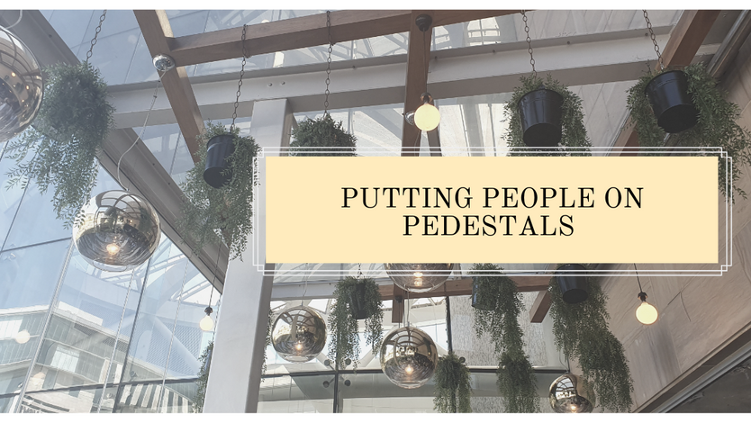 Putting People on Pedestals