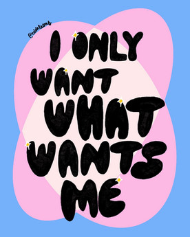 I only want what wants me