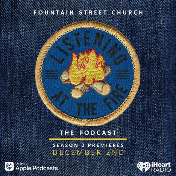 Listening at the Fire | Fountain St. Church
