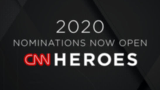 CNN HEROES 2020 NOMINATIONS ARE NOW OPEN