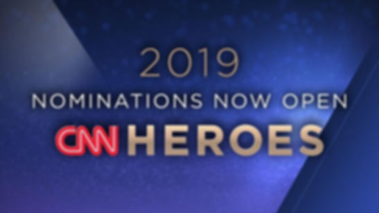 CNN HEROES 2019 NOMINATIONS NOW OPEN.jpg