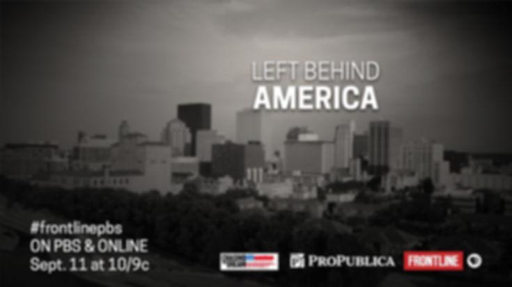 PBS FRONTLINE LEFT BEHIND AMERICA.jpg